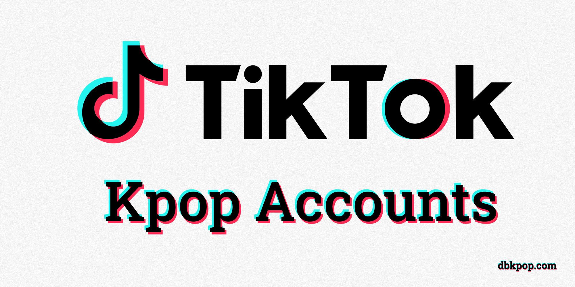 Kpop Tiktok Accounts